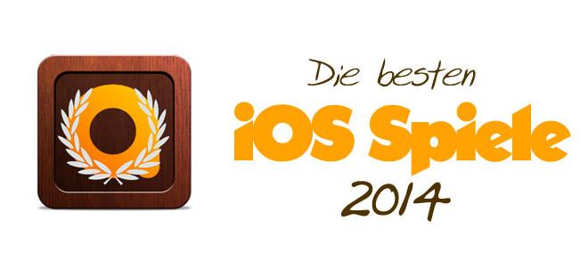 Die besten iOS Spiele 2014
