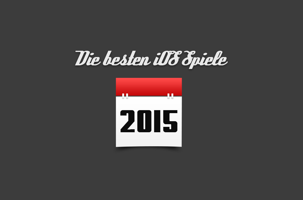 besten iOS Spiele 2015
