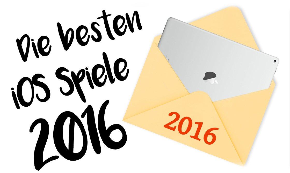 Die besten iOS Spiele 2016 – Die Top 10 der AppGemeinde