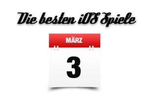 Die besten iOS Spiele des März