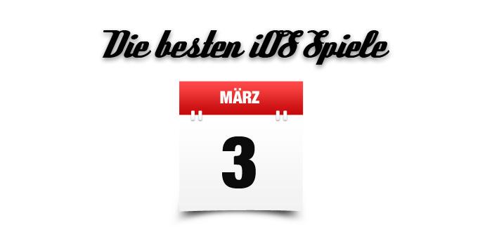 Die besten iOS Spiele März 2017