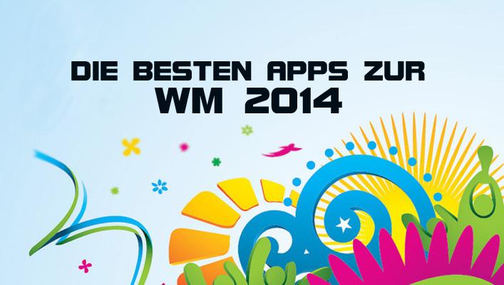 Die besten Apps Fußball WM 2014