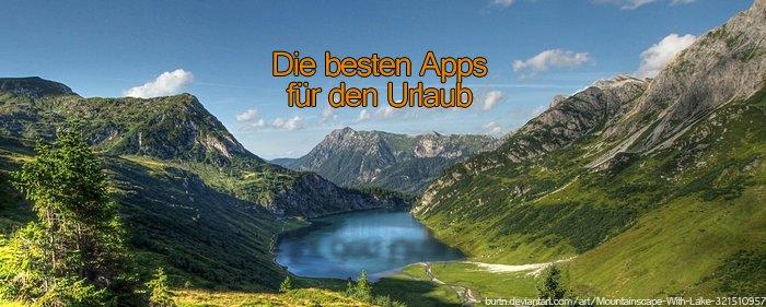 Die besten Apps für den Urlaub